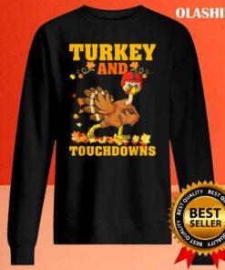Funny Thanksgiving Turkey And Touchdowns Kid Men Women T Shirt Sweater Shirt